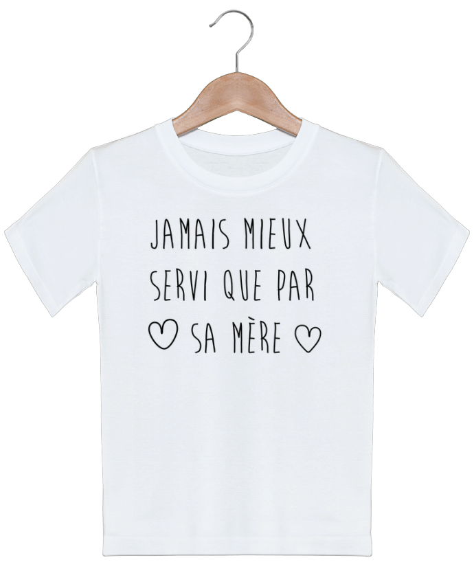 T-shirt garçon motif Jamais mieux servi que par sa mère tunetoo