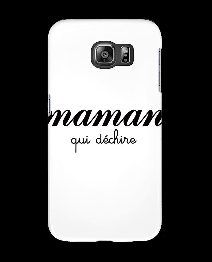 Coque 3D Samsung Galaxy S6 Maman qui déchire - Freeyourshirt.com