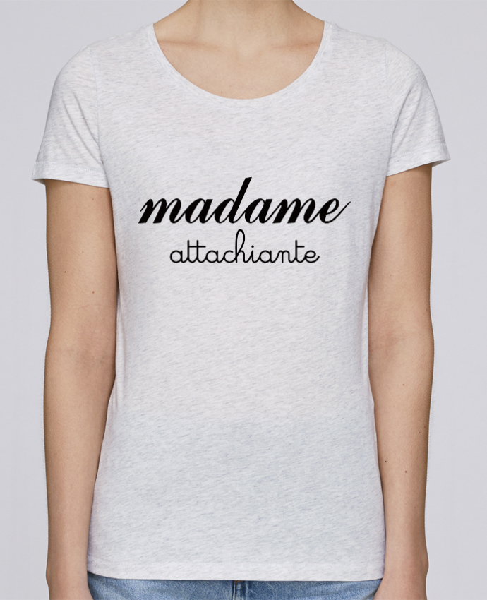 T-shirt Femme Stella Loves Madame Attachiante par Freeyourshirt.com