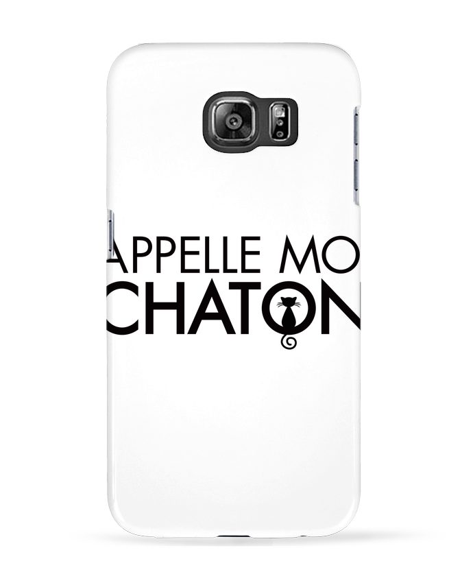 Coque 3D Samsung Galaxy S6 Appelle moi Chaton - Freeyourshirt.com