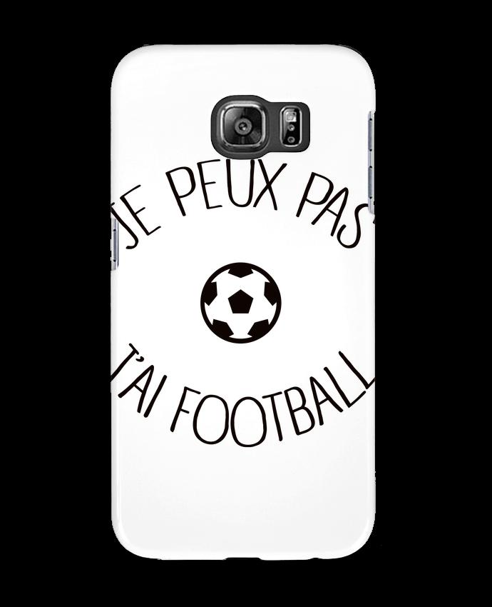 Coque 3D Samsung Galaxy S6 Je peux pas j'ai Football - Freeyourshirt.com
