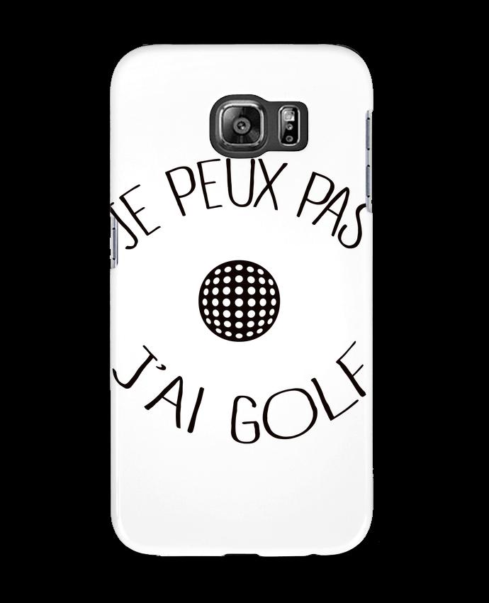 Coque 3D Samsung Galaxy S6 Je peux pas j'ai golf - Freeyourshirt.com