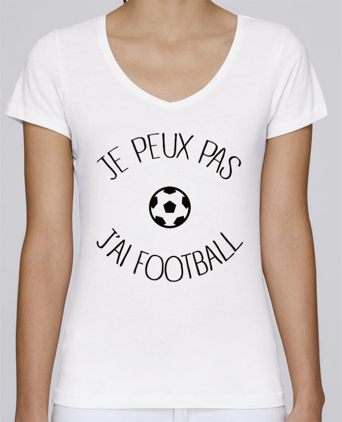 T-shirt Femme Col V Stella Chooses Je peux pas j'ai Football par Freeyourshirt.com