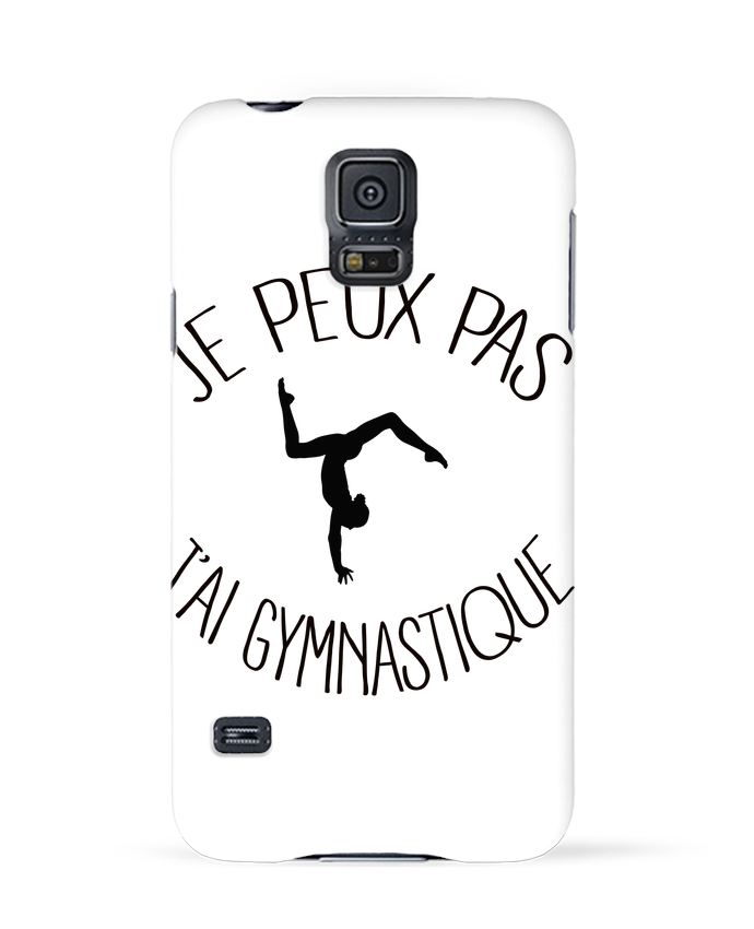 Coque 3D Samsung Galaxy S5 Je peux pas j'ai gymnastique par Freeyourshirt.com