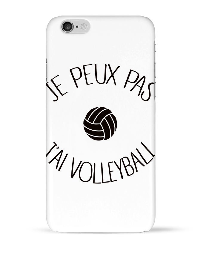Coque 3D Iphone 6 Je peux pas j'ai volleyball par Freeyourshirt.com