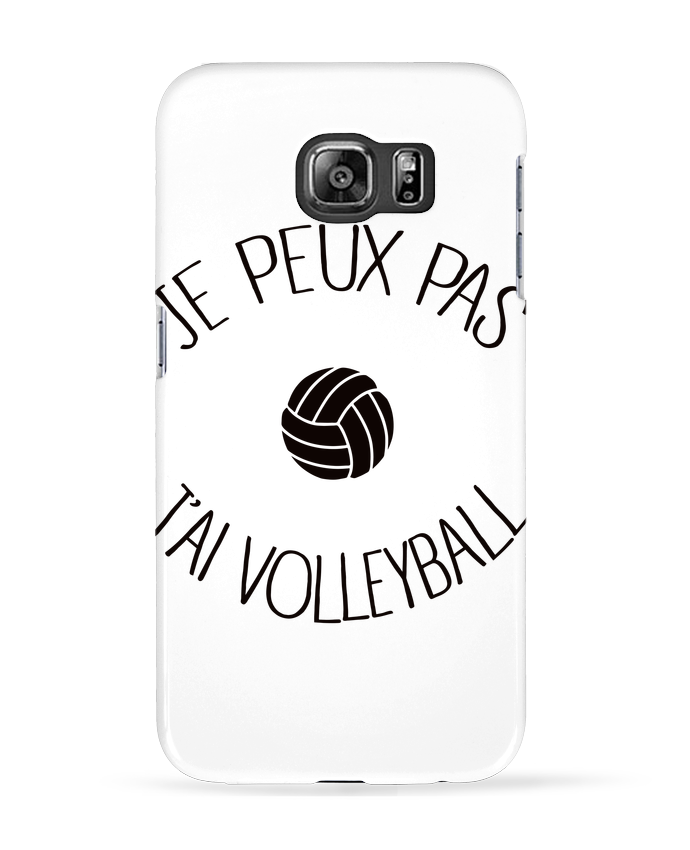 Coque 3D Samsung Galaxy S6 Je peux pas j'ai volleyball - Freeyourshirt.com