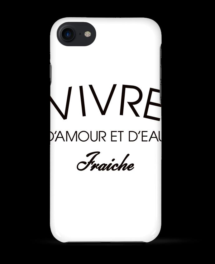 Coque 3D Iphone 7 Vivre d'amour et d'eau fraîche de Freeyourshirt.com