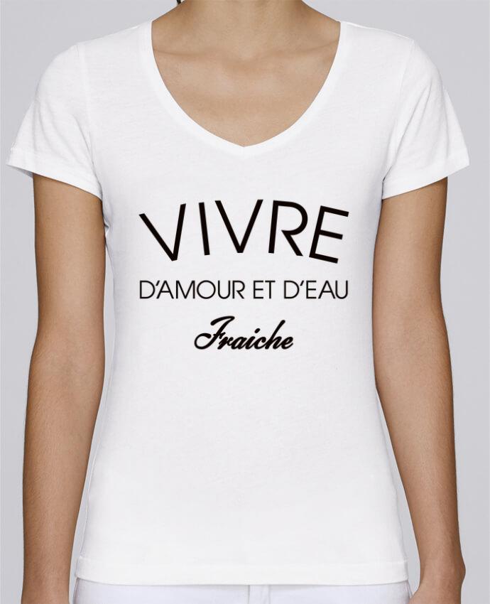 T-shirt Femme Col V Stella Chooses Vivre d'amour et d'eau fraîche par Freeyourshirt.com