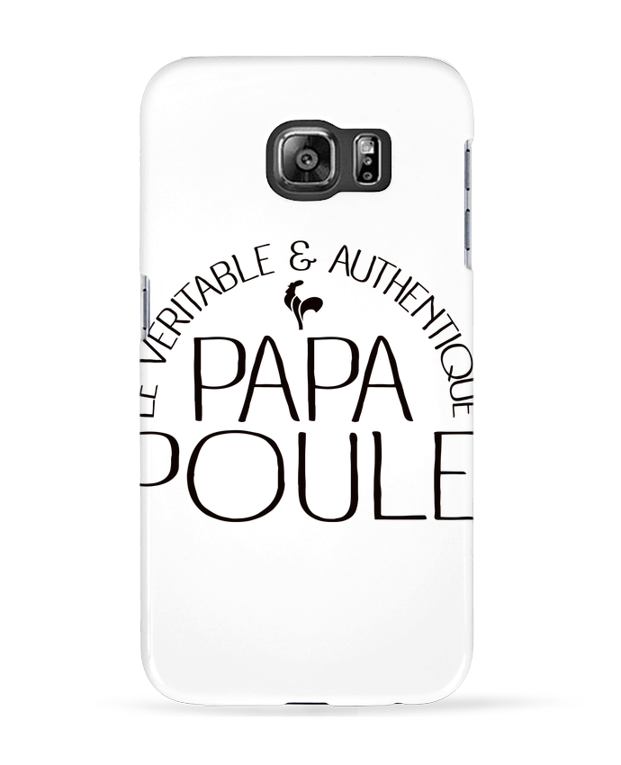 Coque 3D Samsung Galaxy S6 Papa Poule - Freeyourshirt.com