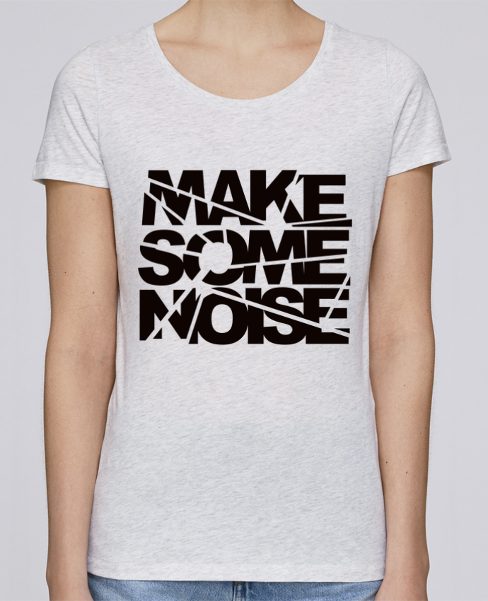 T-shirt Femme Stella Loves Make Some Noise par Freeyourshirt.com
