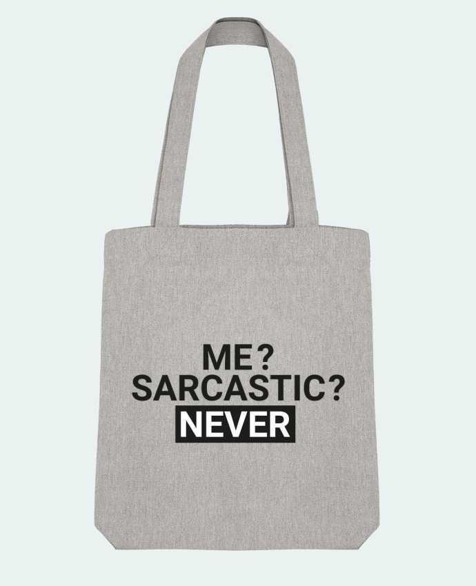 Tote Bag Stanley Stella Me sarcastic ? Never par tunetoo