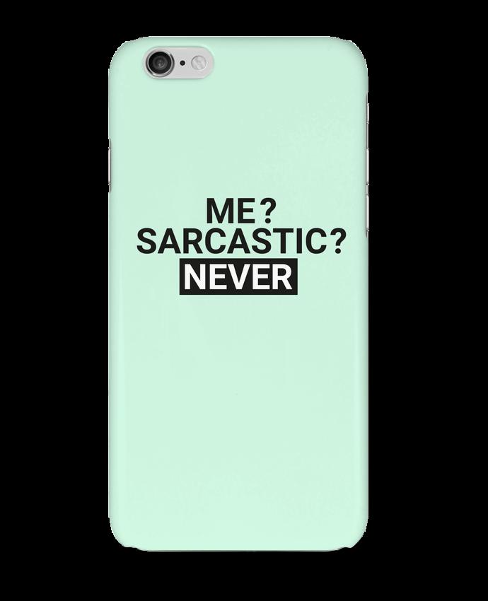 Coque 3D Iphone 6 Me sarcastic ? Never par tunetoo