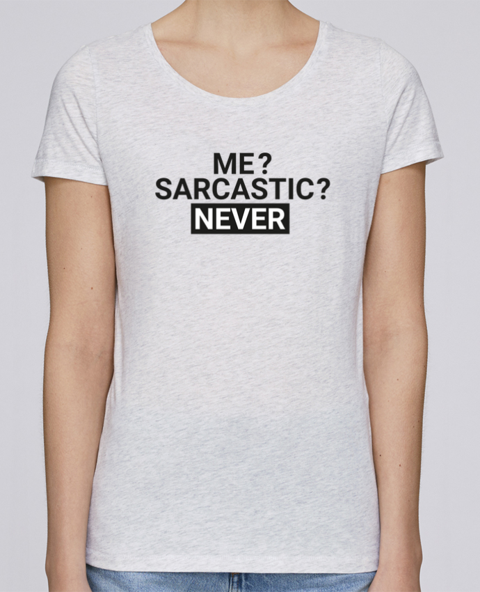 T-shirt Femme Stella Loves Me sarcastic ? Never par tunetoo