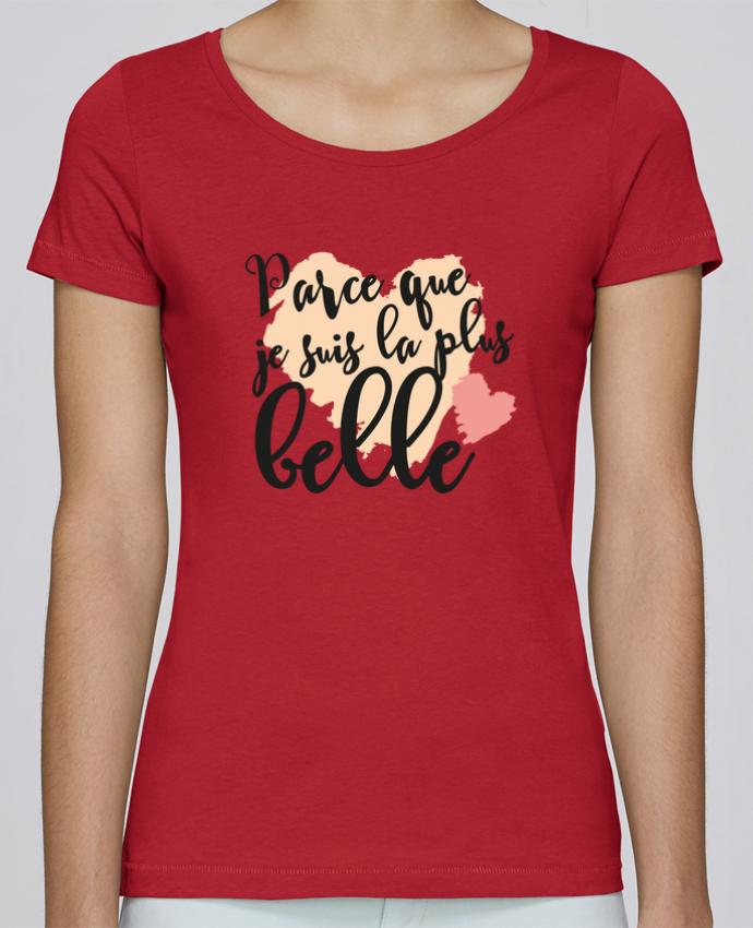 T-shirt Femme Stella Loves Parce que je suis la plus belle par tunetoo