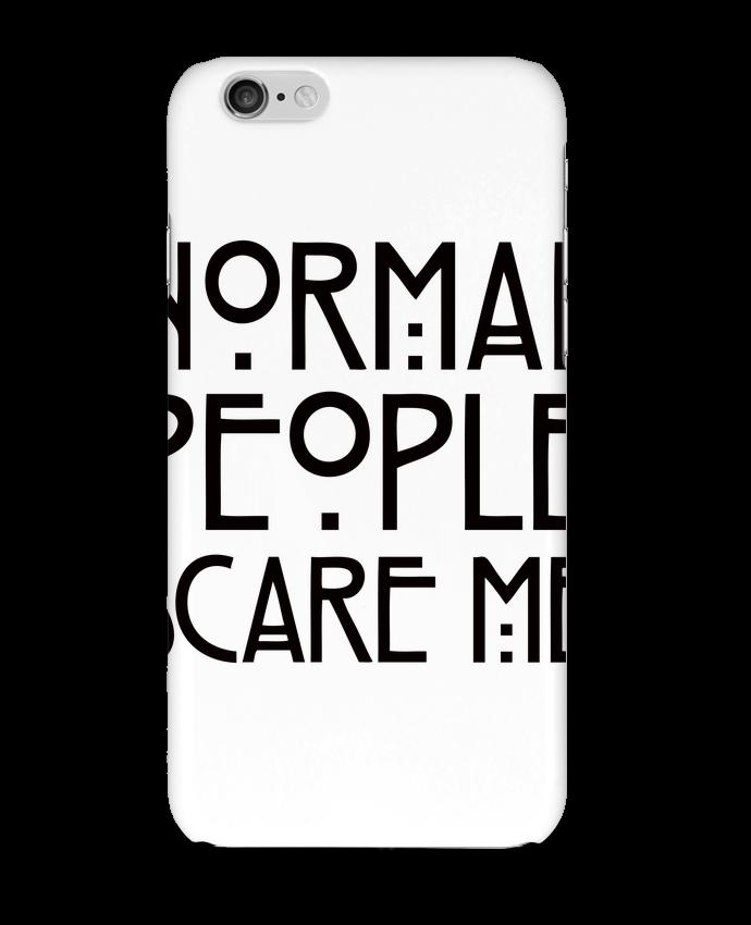 Coque 3D Iphone 6 Normal People Scare Me par Freeyourshirt.com