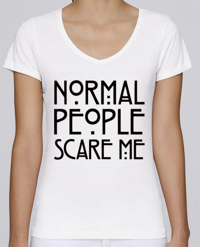 T-shirt Femme Col V Stella Chooses Normal People Scare Me par Freeyourshirt.com