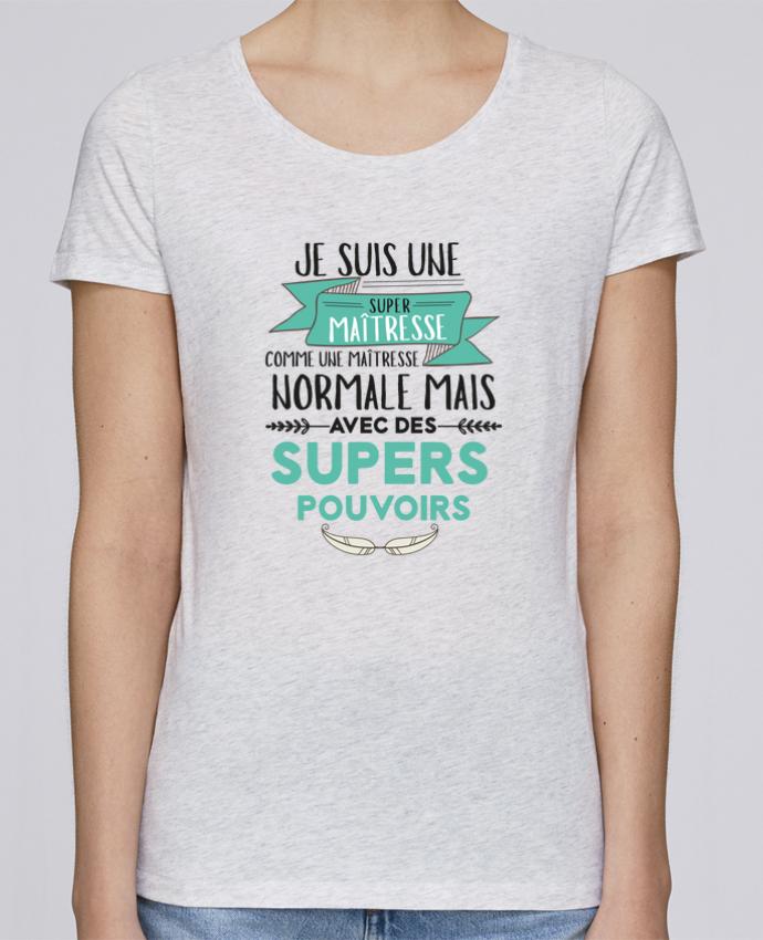 T-shirt Femme Stella Loves Je suis une super maîtresse ! par tunetoo