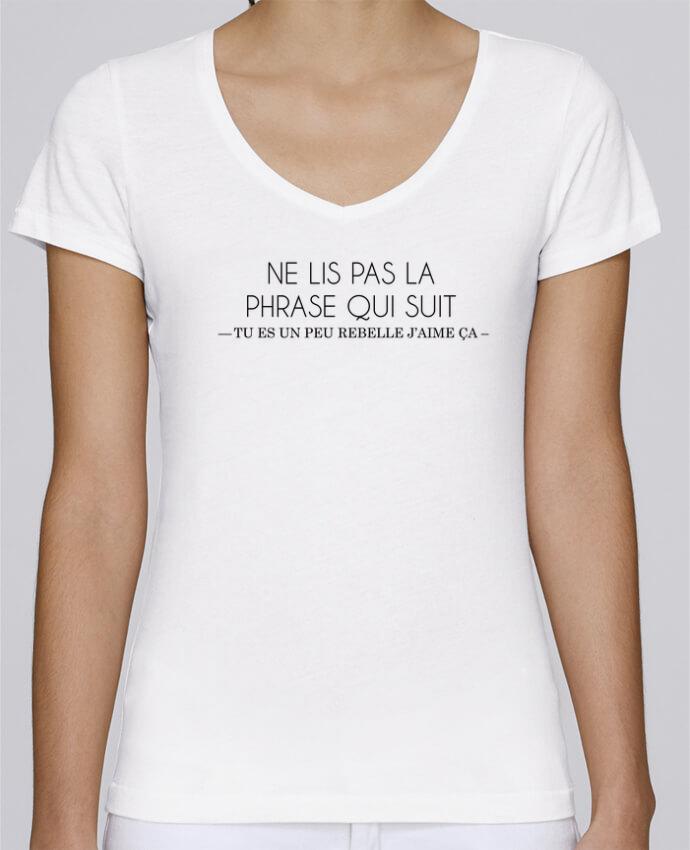 T-shirt Femme Col V Stella Chooses Ne lis pas la phrase qui suit ... Tu es un peu rebelle j'aime ça