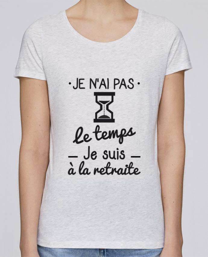 T-shirt Femme Stella Loves Pas le temps, je suis à la retraite, tee shirt retraité par Benichan