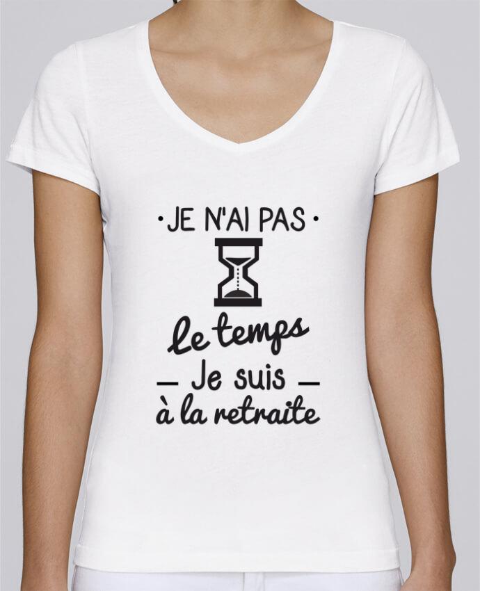 T-shirt Femme Col V Stella Chooses Pas le temps, je suis à la retraite, tee shirt retraité par Benic