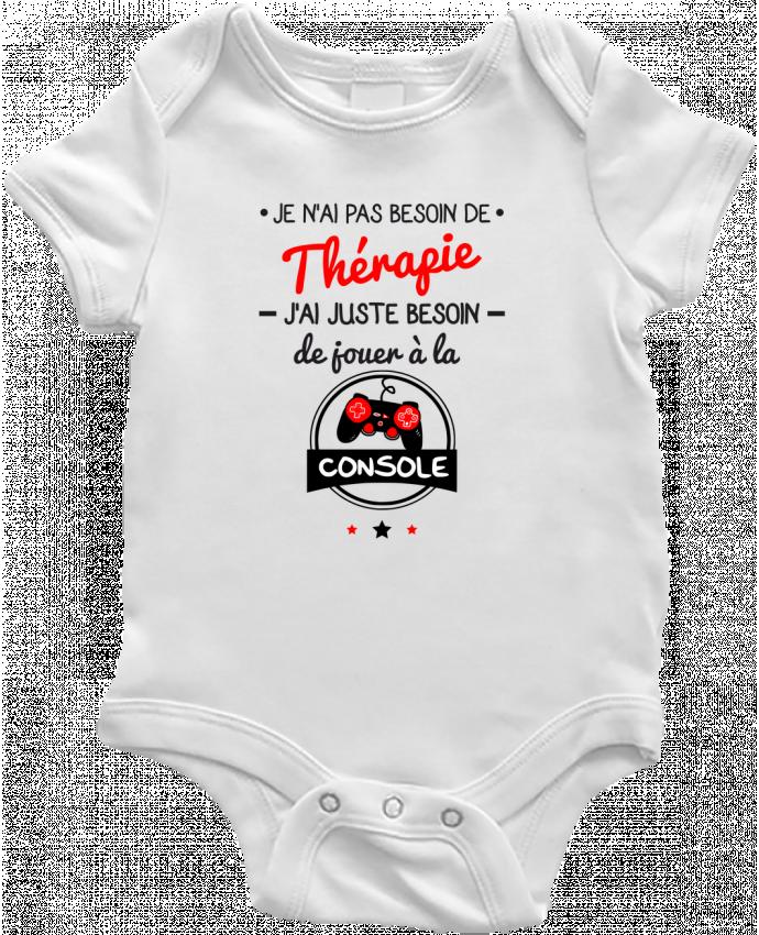 Body Bébé Tee shirt marrant pour geek,gamer : Je n'ai pas besoin de thérapie, j'ai juste besoin de