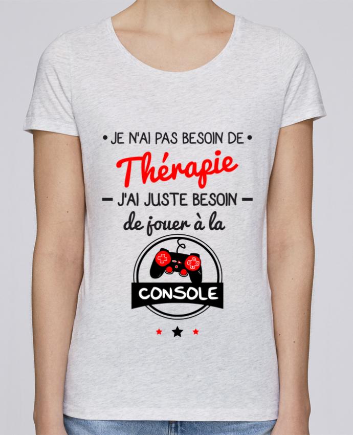 T-shirt Femme Stella Loves Tee shirt marrant pour geek,gamer : Je n'ai pas besoin de thérapie, j'ai juste besoi