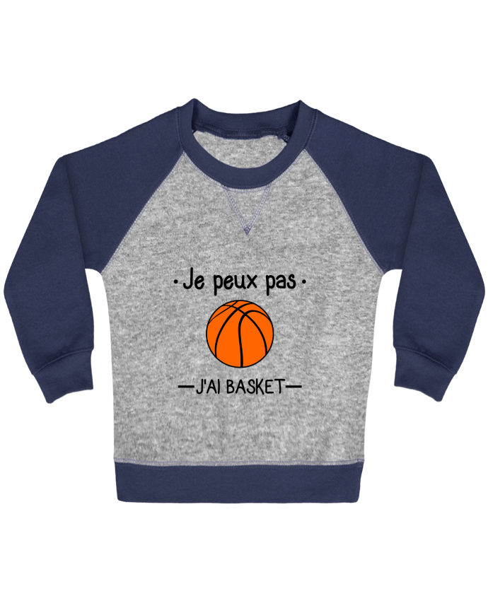 Sweat Shirt Bébé Col Rond Manches Raglan Contrastées Je peux pas j'ai basket,basketball,basket-ball par Benichan