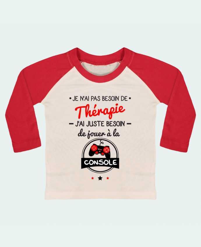 Tee-shirt Bébé Baseball ML Tee shirt marrant pour geek,gamer : Je n'ai pas besoin de thérapie, j'a