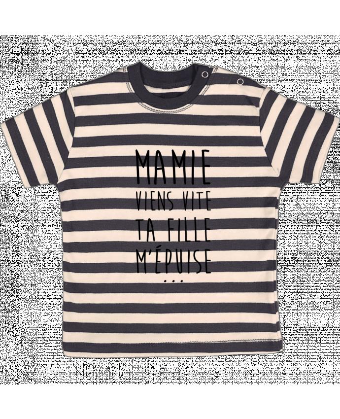 T-shirt Bébé à Rayures Mamie viens vite ta fille m'épuise par tunetoo