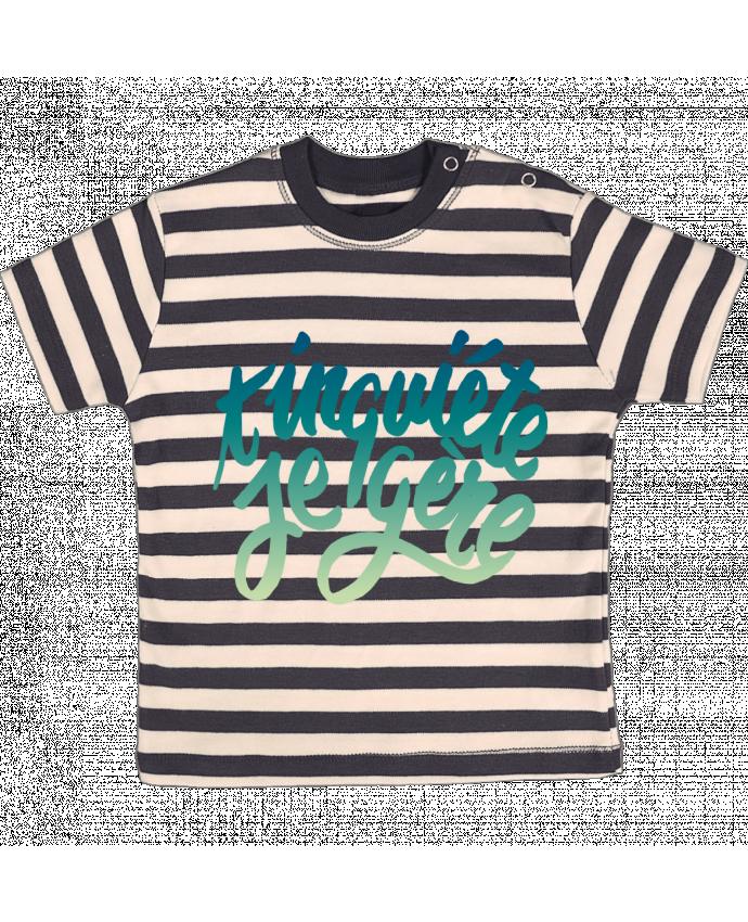 Tee-shirt bébé à rayures T'inquiète je gère par Promis
