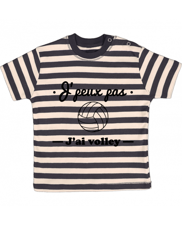 T-shirt Bébé à Rayures J'peux pas j'ai volley , volleyball, volley-ball par Benichan