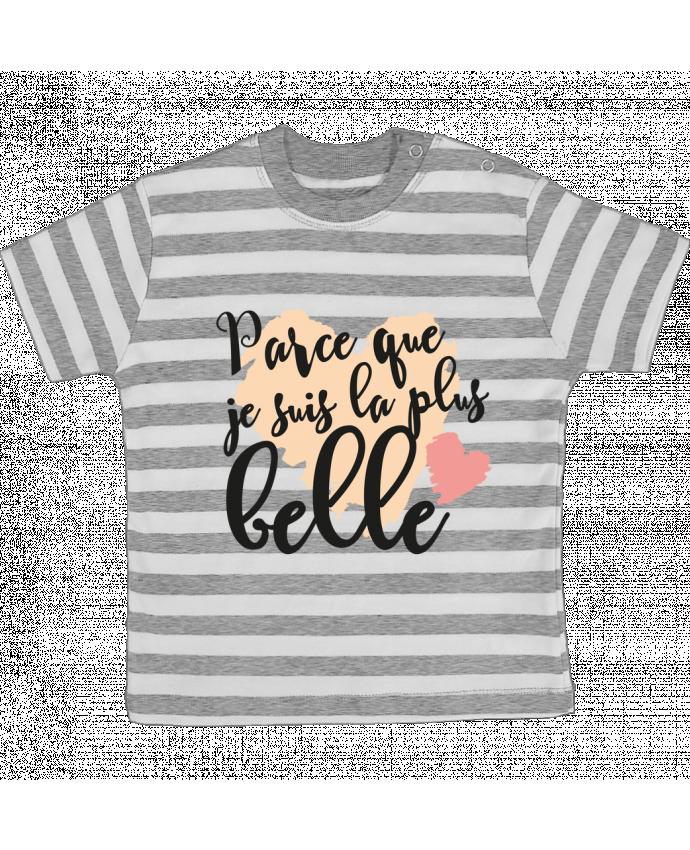 T-shirt Bébé à Rayures Parce que je suis la plus belle par tunetoo