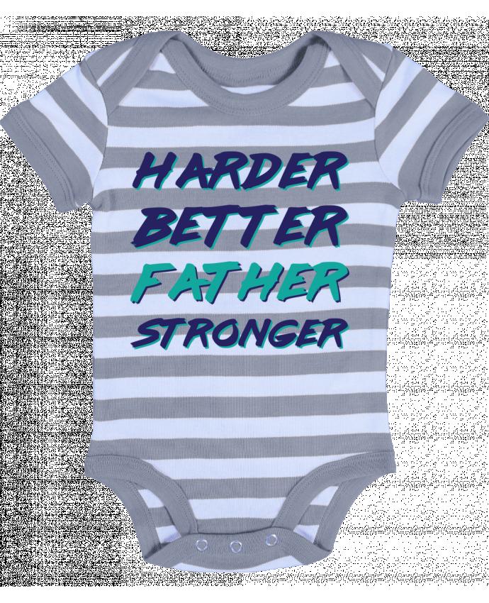 Body Bébé à Rayures Harder Better Father Stronger - tunetoo