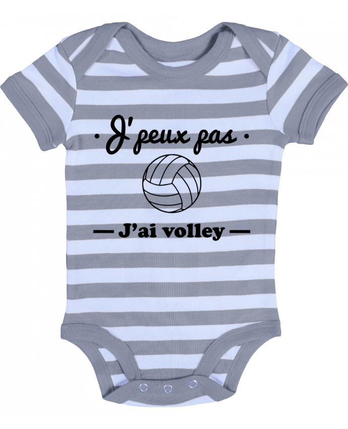 Body Bébé à Rayures J'peux pas j'ai volley , volleyball, volley-ball - Benichan