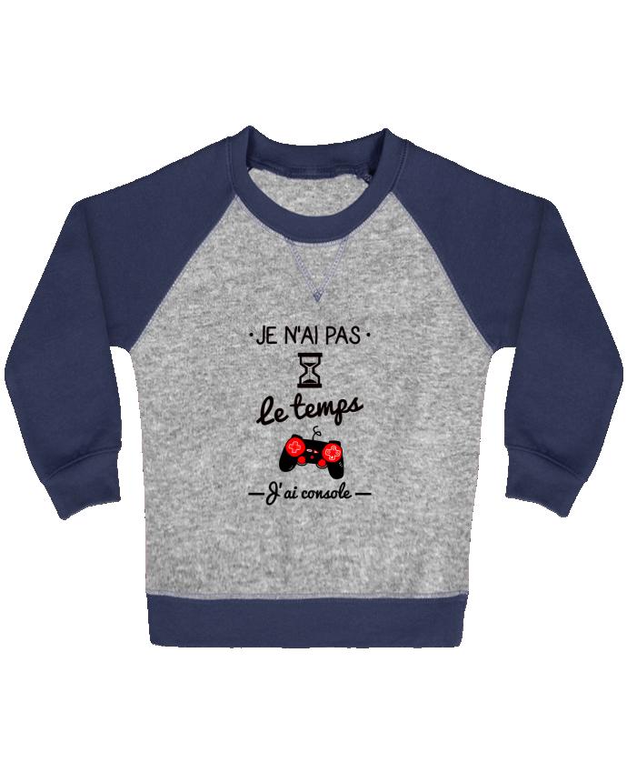 Sweat Shirt Bébé Col Rond Manches Raglan Contrastées Pas le temps, j'ai console, tee shirt geek,gamer par Benichan
