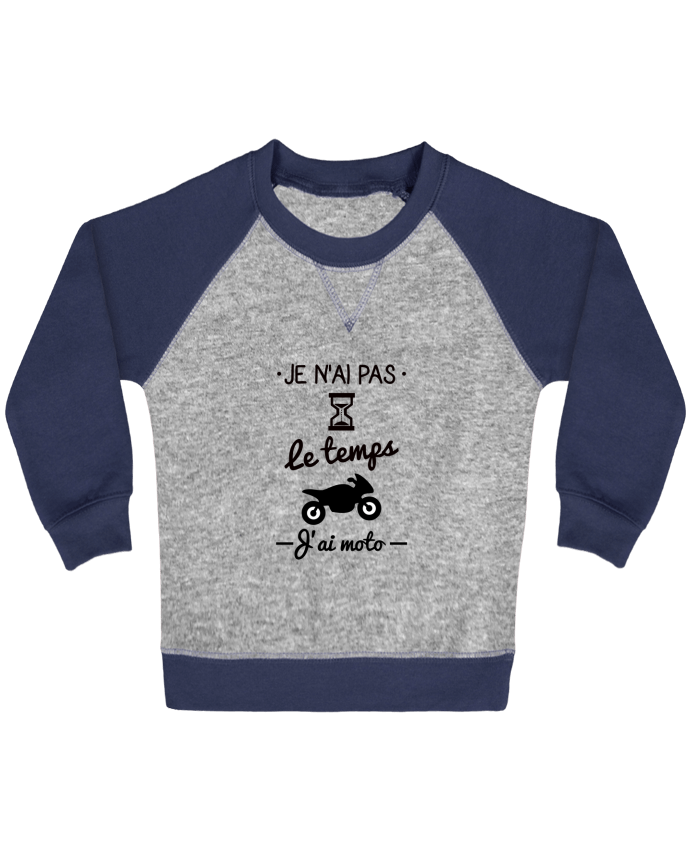 Sweat Shirt Bébé Col Rond Manches Raglan Contrastées Pas le temps j'ai moto, motard par Benichan