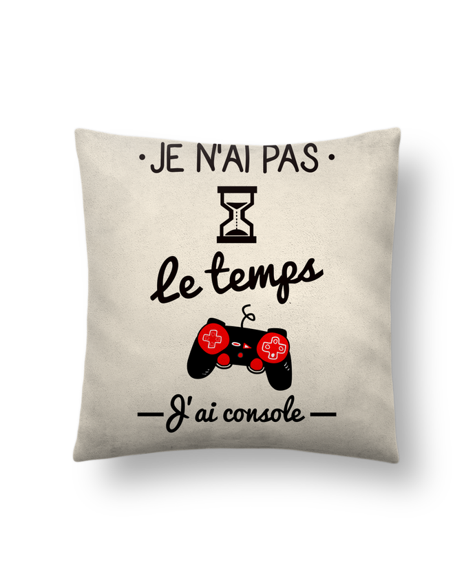 Coussin Toucher Peau de Pêche 41 x 41 cm Pas le temps, j'ai console, tee shirt geek,gamer par Benichan