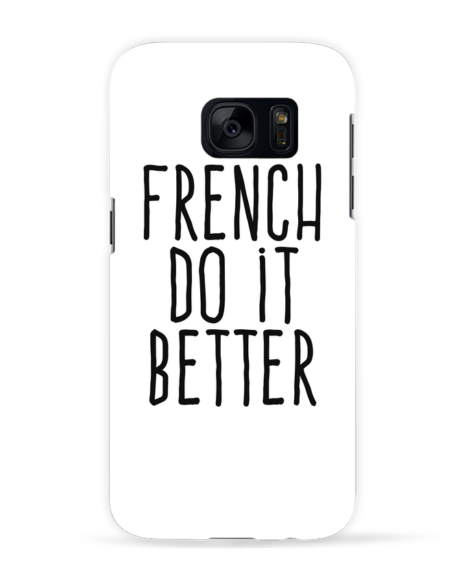Coque 3D Samsung Galaxy S7 French do it better par justsayin