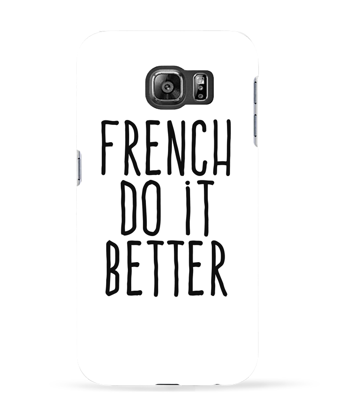 Coque 3D Samsung Galaxy S6 French do it better - justsayin