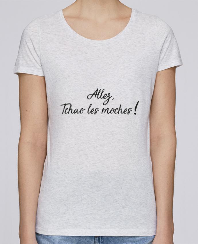 T-shirt Femme Stella Loves Allez tchao les moches ! par IDÉ'IN
