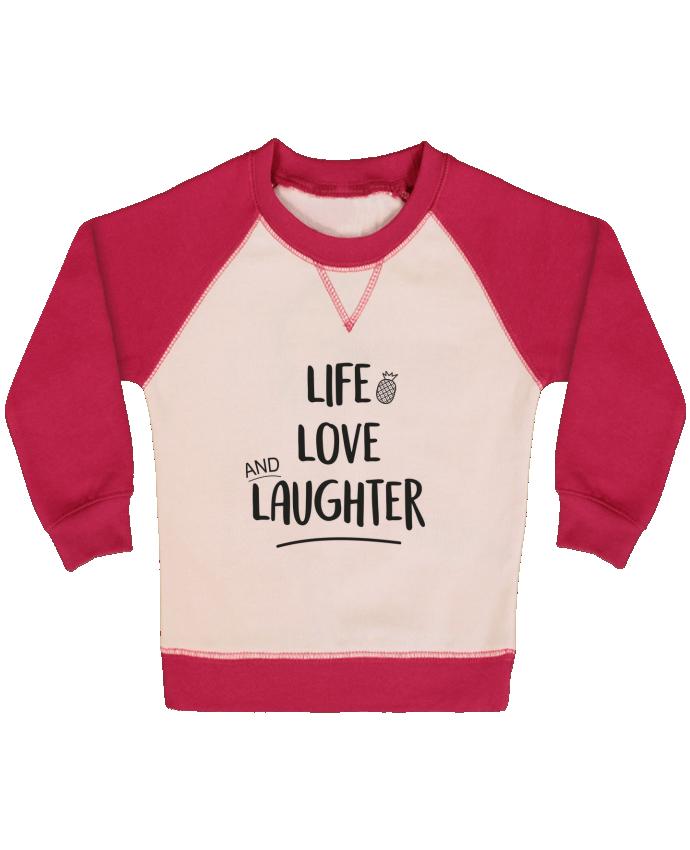 Sweat Shirt Bébé Col Rond Manches Raglan Contrastées Life, love and laughter... par IDÉ'IN