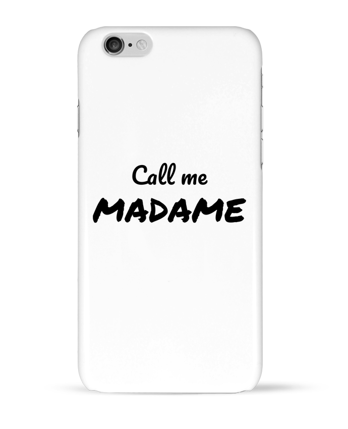 Coque 3D Iphone 6 Call me MADAME par Madame Loé
