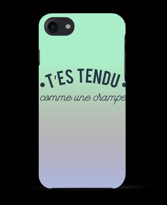 COQUE 3D Iphone 7 T'es tendu comme une crampe de tunetoo