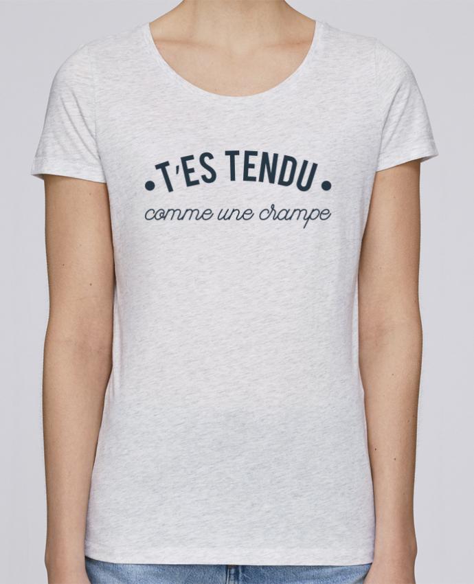 T-shirt Femme Stella Loves T'es tendu comme une crampe par tunetoo