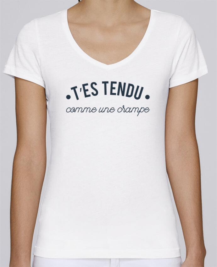 T-shirt Femme Col V Stella Chooses T'es tendu comme une crampe par tunetoo
