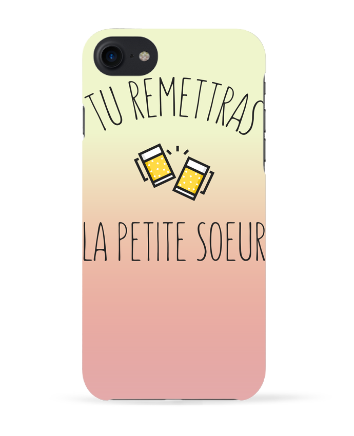 Coque 3D Iphone 7 Tu me remettras la petite soeur de tunetoo