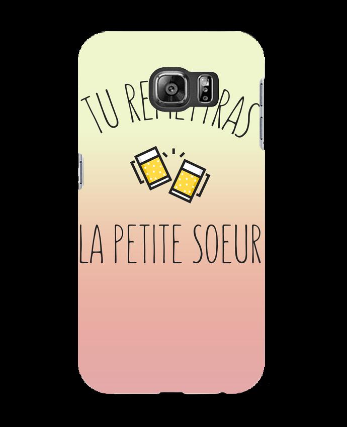 Coque 3D Samsung Galaxy S6 Tu me remettras la petite soeur - tunetoo