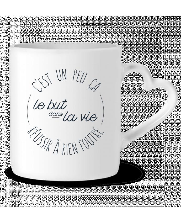 Mug Coeur C'est un peu ça le but dans la vie réussir à rien foutre par tunetoo