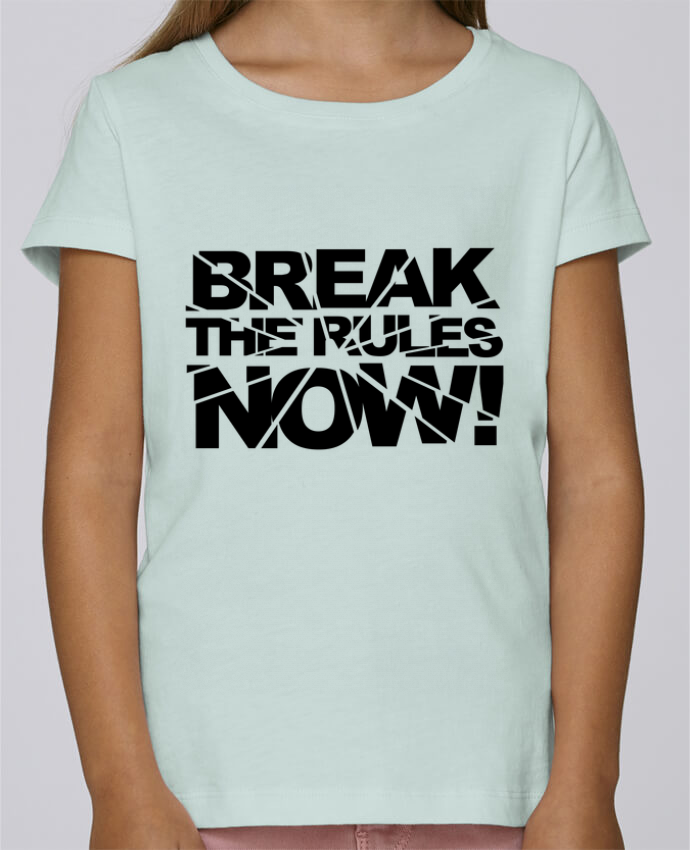 T-shirt Fille Mini Stella Draws Break The Rules Now ! par Freeyourshirt.com