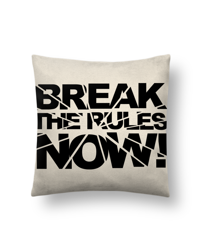Coussin Toucher Peau de Pêche 41 x 41 cm Break The Rules Now ! par Freeyourshirt.com